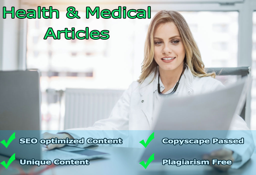 I will write articles in health and medical niche