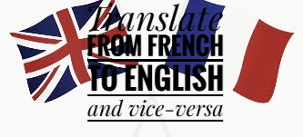 I will translate from English to French and Vice-versa for you