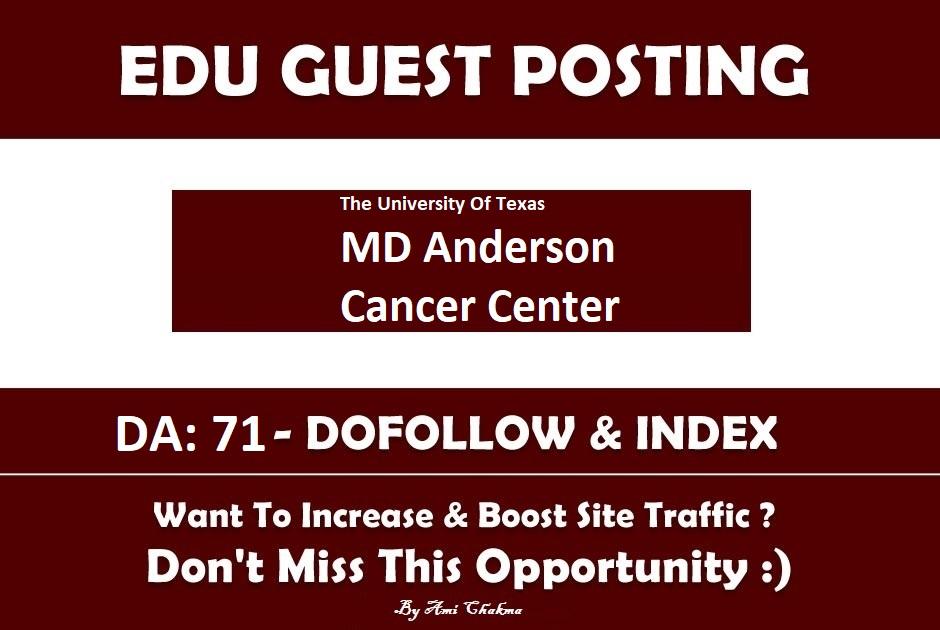 Add A Edu Guest Post On mdanderson. org&ndash DA 71 Edu Blog
