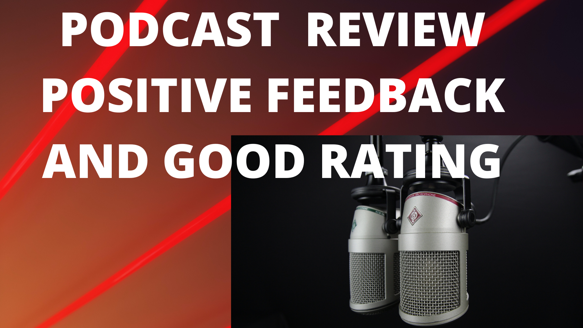 I will listen to your Podcast and give you positive feedback with 5 star rating