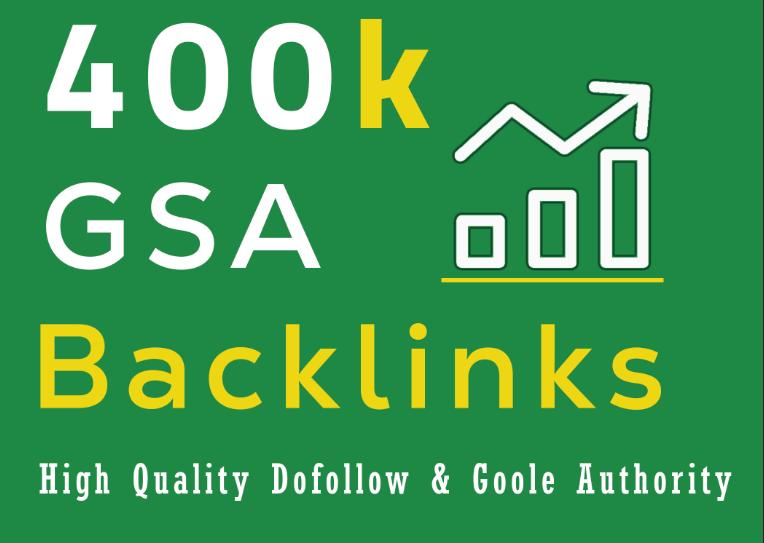 I will provide 400k GSA High Quality Backlinks For Faster Google Ranking