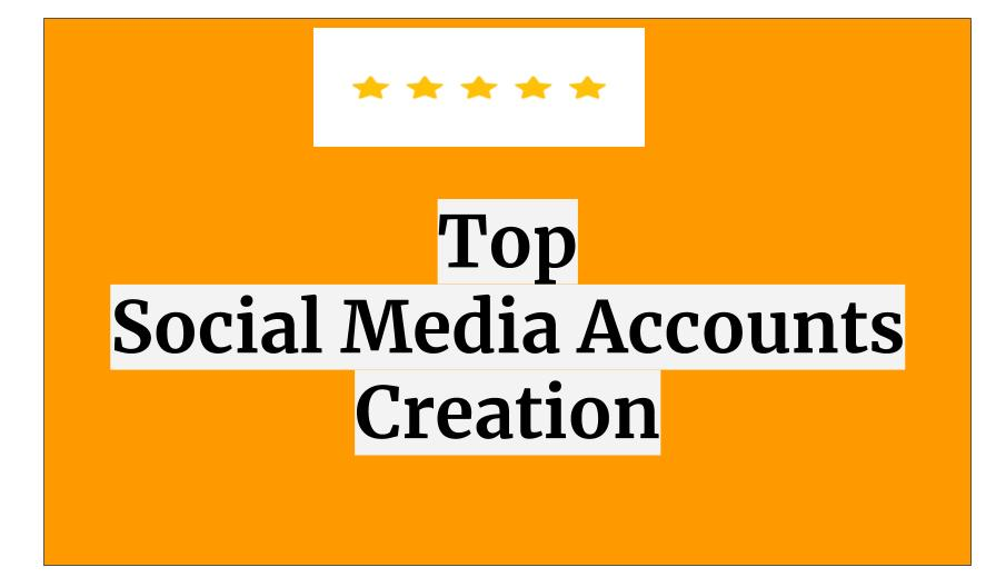 I will Create manually  Top 10 Social Account for Brand Creation