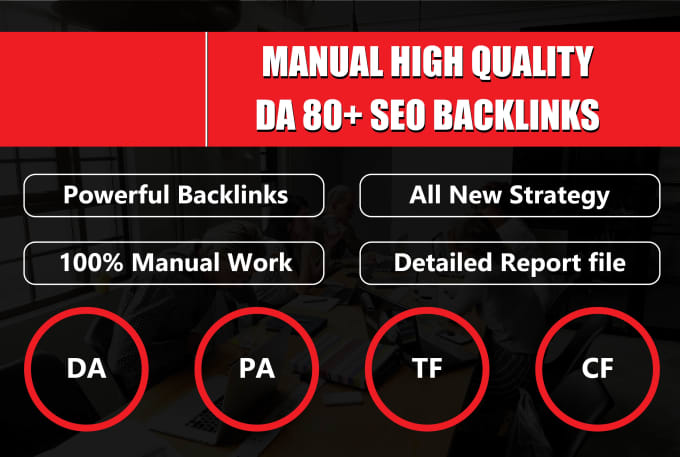 Do 11 Manual High Quality Da80 Plus SEO Backlinks