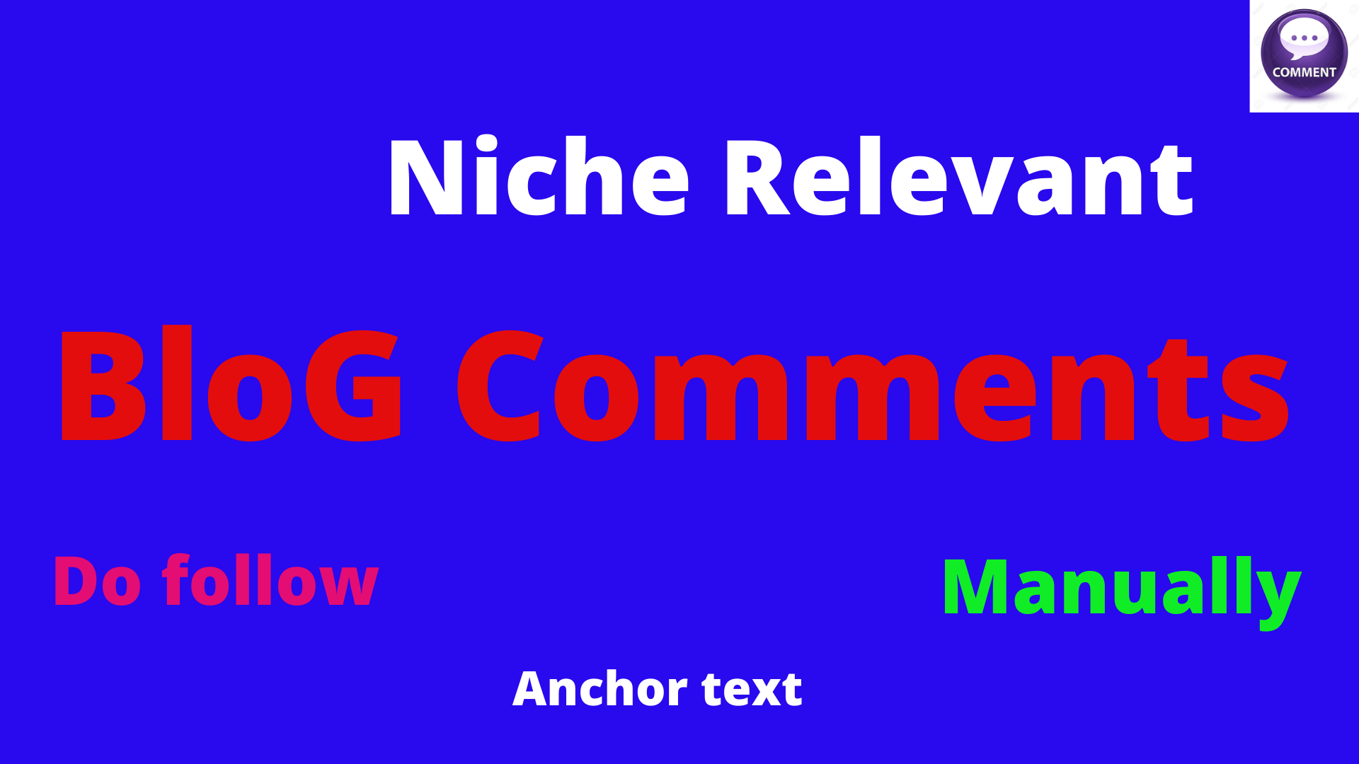will provide niche relevant blog comment backlinks manually