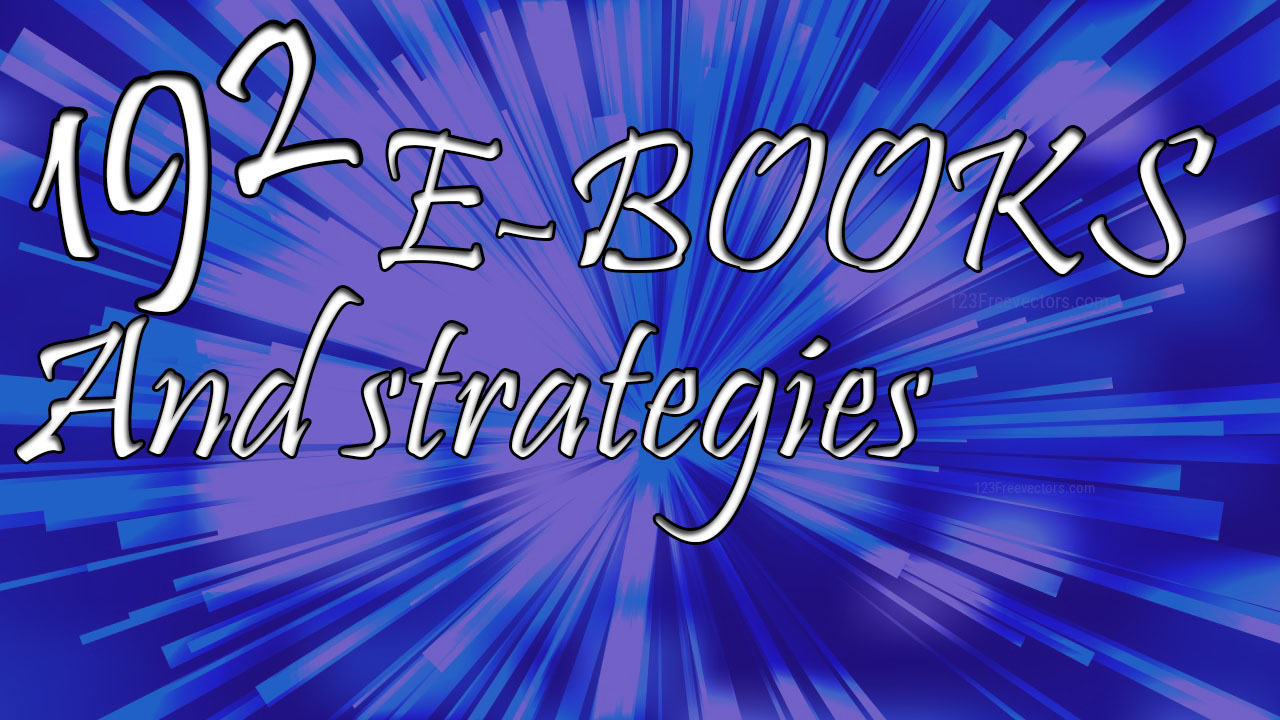 192 E-Books,  Guides and Strategies
