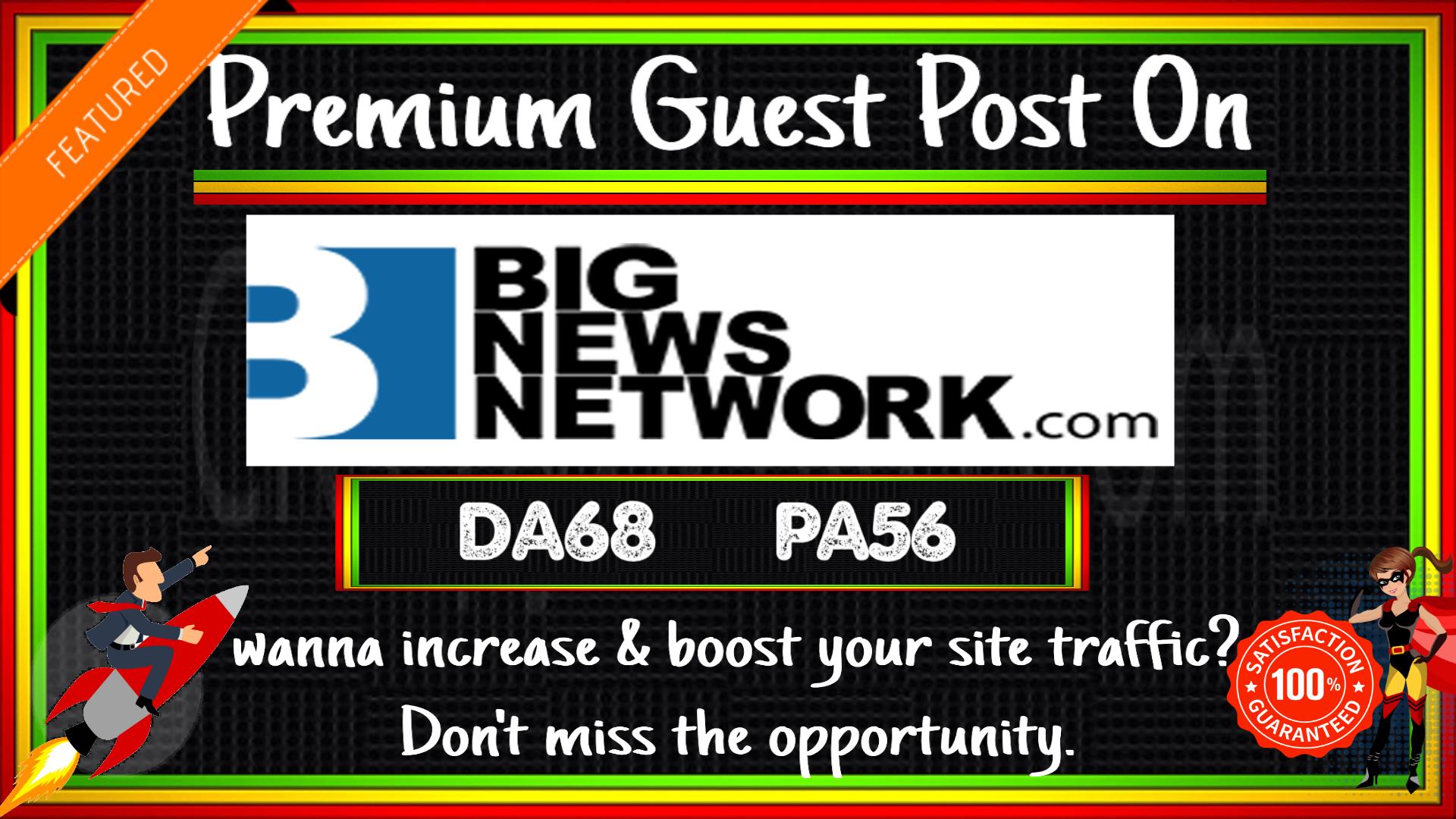 Write & Guest Post On Bignewsnetwork DA68 PA56