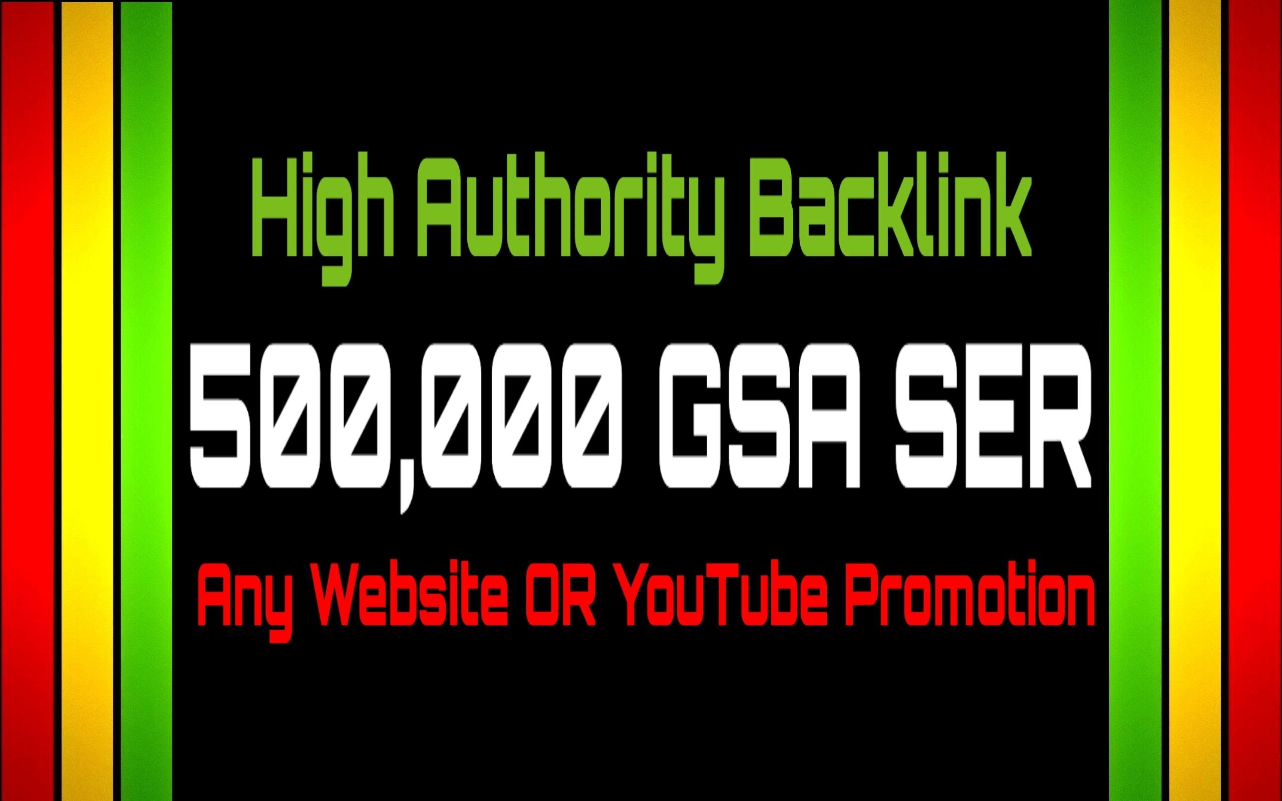 500,000 GSA SER Backlinks For Increase Link Juice,  Ultimate SEO