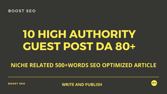 Write and Publish 10 Guest Post On High DA 80+ Websites With Permanent Backlink