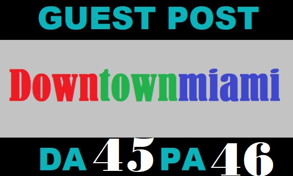 Publish A Guest Post on Thebaynet and DowntownMiami with Da5+ Authority Backlinks