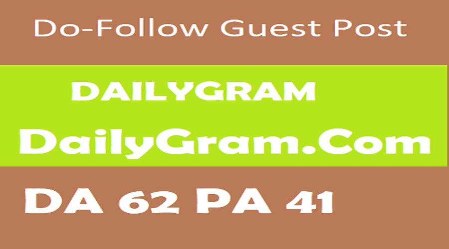 Write A Guest Post On Popular Site dailygram. com DA50