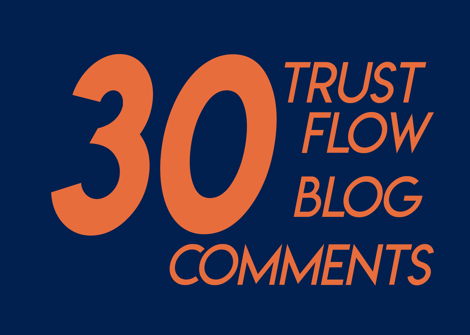 Do 30 Trust Flow Blog Comments Backlinks Dofollow