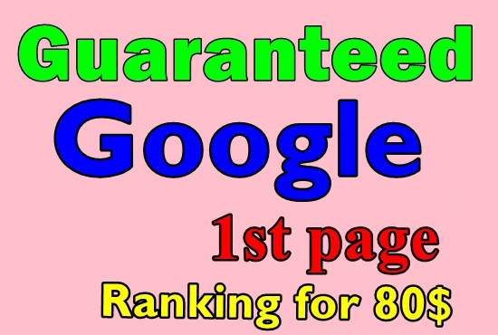 Guaranteed Rank your site on Google 1st page