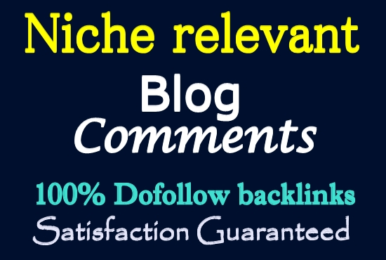 Get 20 HQ Dofollow Niche Relevant Blog Comments Backlinks