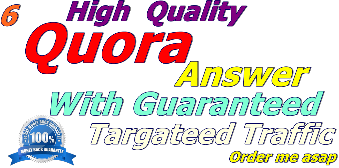 6 High Quality quora  baclinks 100% Guaranteed targeted traffic