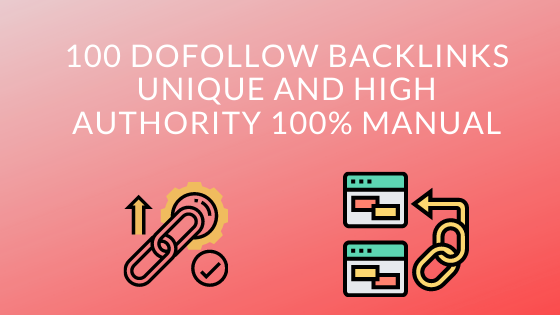 100 Dofollow BACKLINKS UNIQUE And High Authority 100 Manual