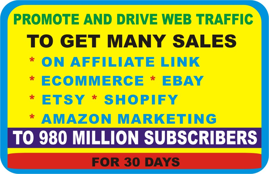Promote,  Drive Traffic with many Sales to Affiliate,  Ebay,  Etsy or Web Traffic for 30 Days
