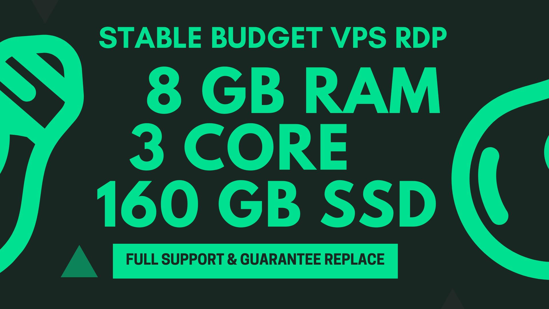 STABLE BUDGET WINDOWS RDP VPS 8GB RAM 3CORE 160GB SSD