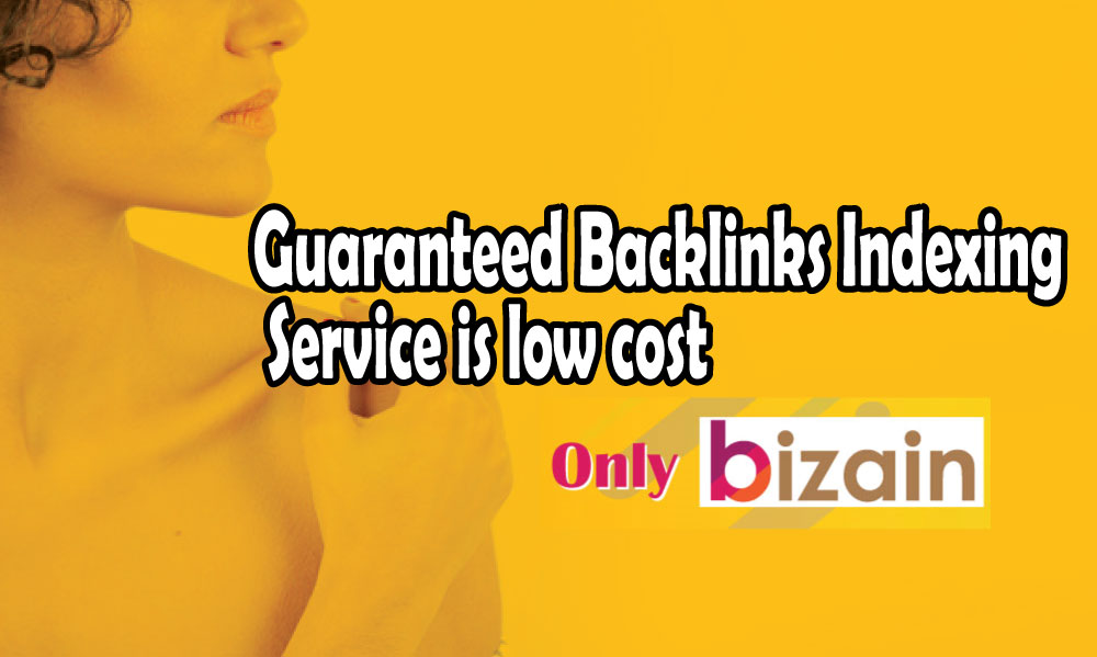 Custom Order & Guaranteed Backlinks Indexing Service is low cost