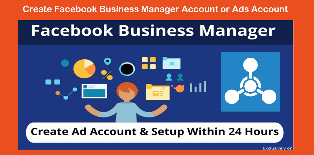 Create Business Manager Account or Ads Account