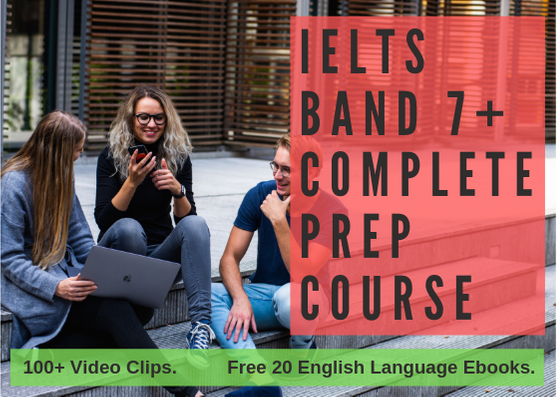 A complete video course to get 7 plus band in ielts