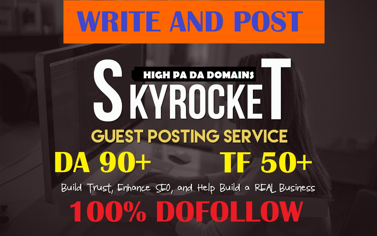 Write And Publish Guest Post On 20 Websites High Da 60 Plus