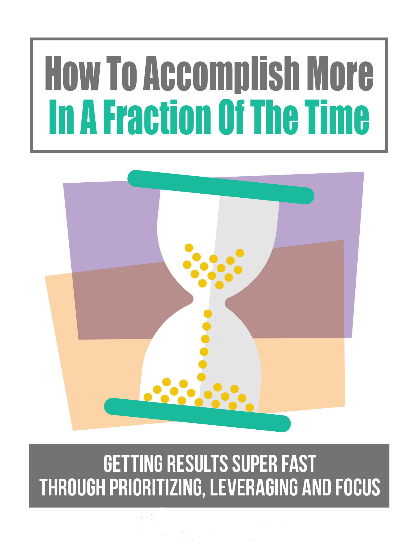 How To Accomplish More With Less Time