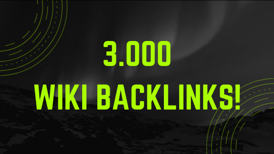 3.000 Super Wiki Backlinks,  from High Quality Wiki Powerful websites