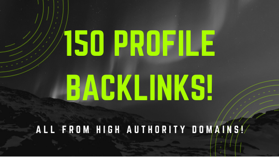150 High Authority Domains Profile Backlinks