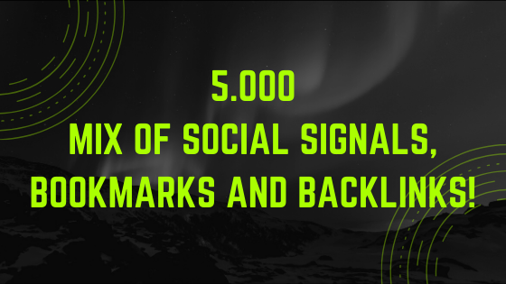 5.000 mix of Social Signals,  Bookmarks and Backlinks