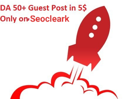 Do Guest Posting Service with DA 50+ DoFollow
