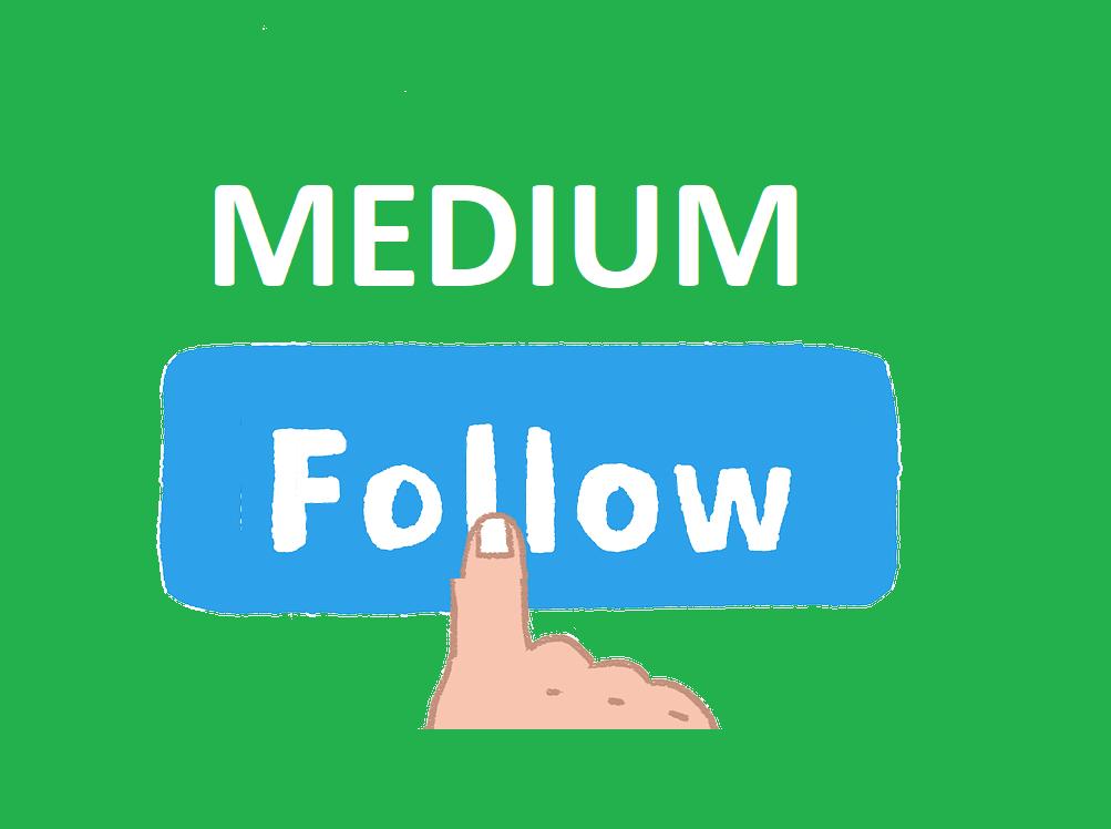 Get you 100 Medium follow Worldwide human genuine users