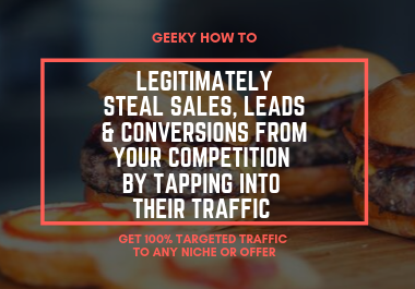 How to Legally STEAL Your Competitor Traffic and get More Sales,  Leads and Conversion