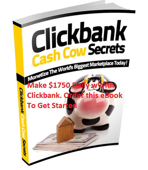 Make 1750 Daily With ClickBank. Order this eBook to Get Started. Don.t Let This Pass You.