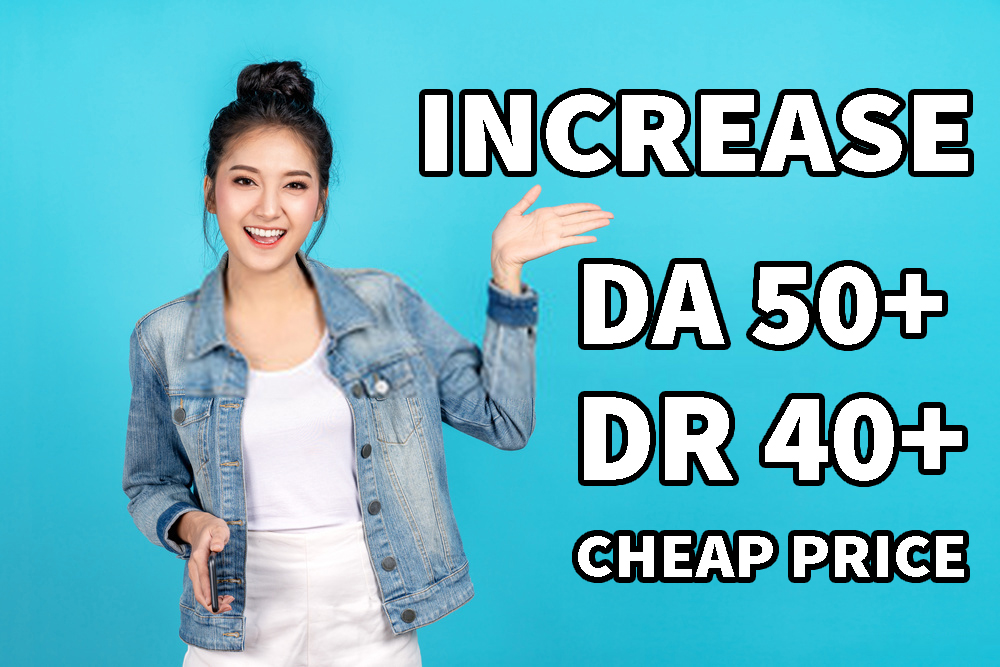 I will increase DA 50 Plus and DR 40 plus of your website