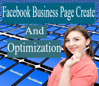 I will create setup and Optimization your Facebook business page