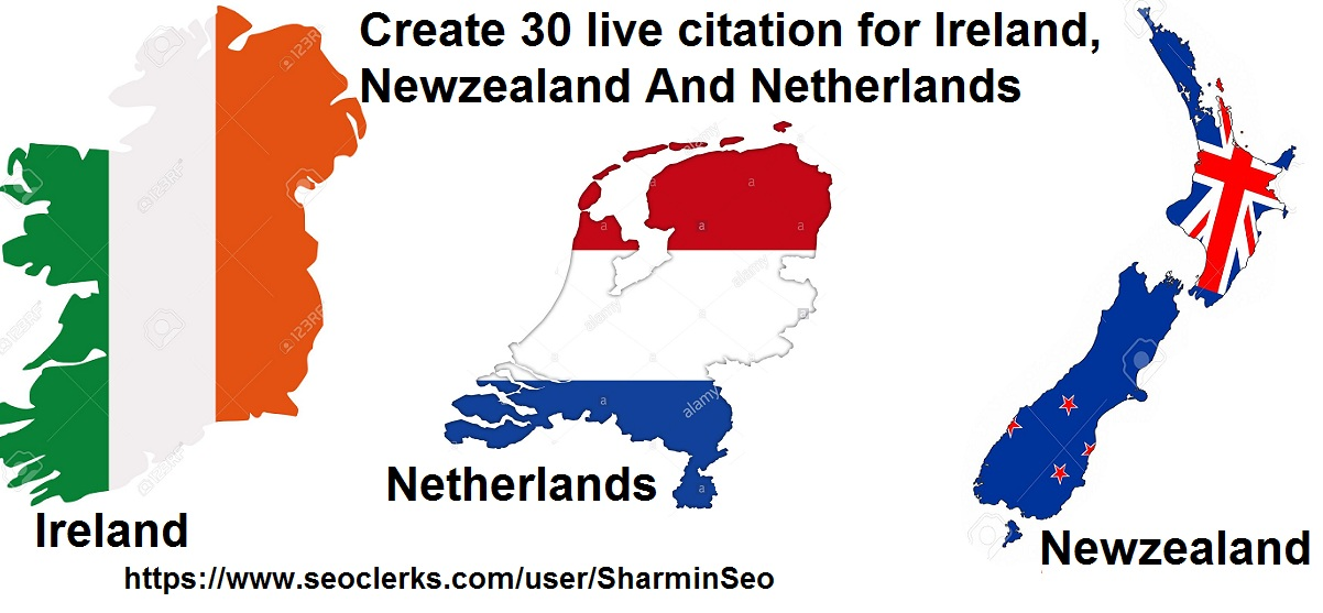 Create 30 live Local SEO Citation for Ireland,  Netherlands and Newzealand