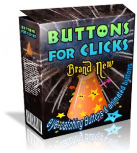Buttons For Clicks ( Eye-catching buttons and animated graphics for your websites and sales pages! )