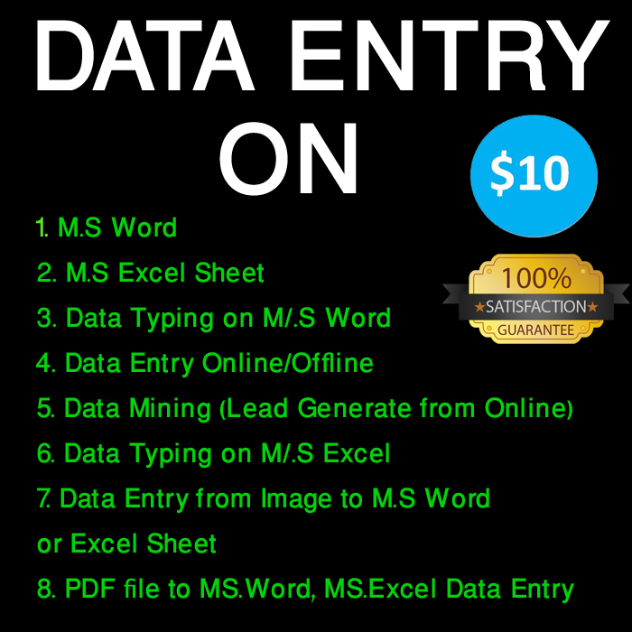 I'll do Data Entry work within before your expecting time with 100% Accuracy & Satisfaction