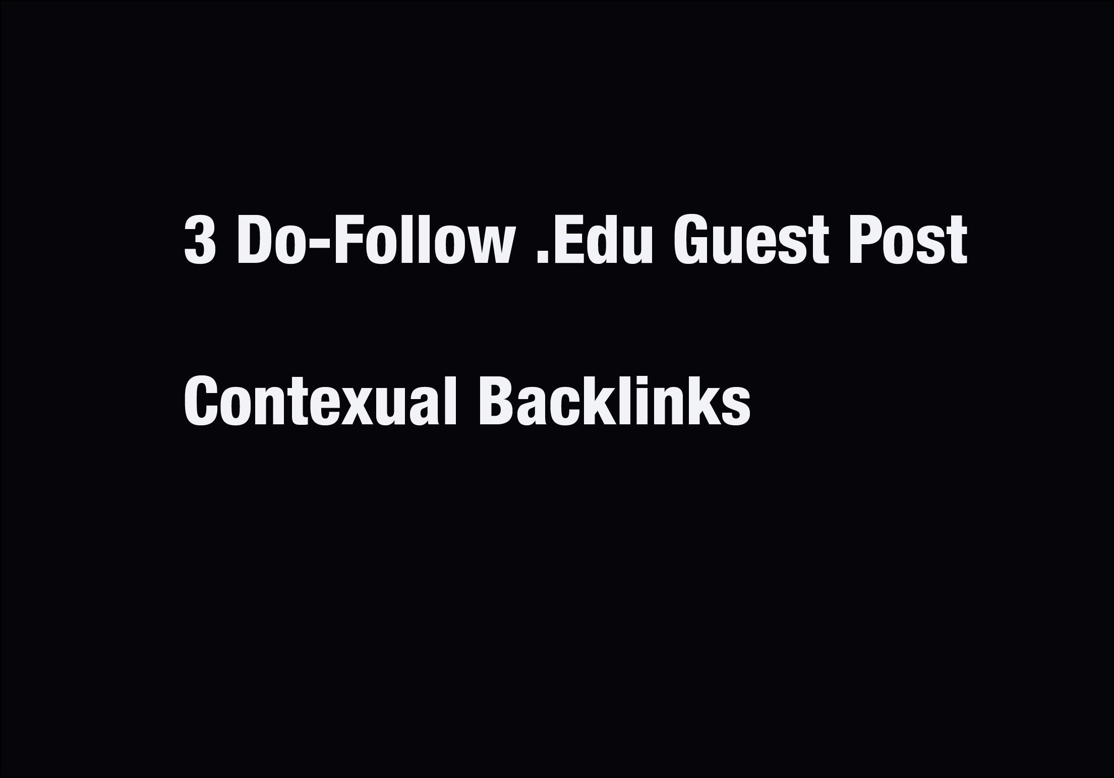 3 Edu Guest Post Contextual Backlinks