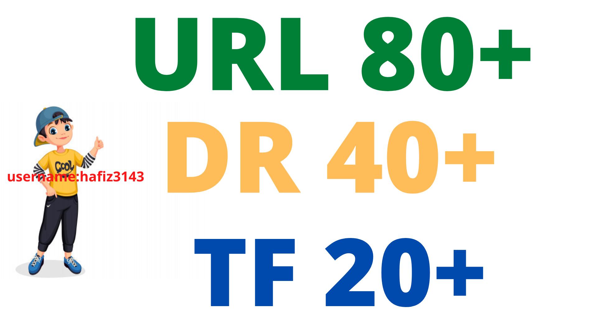 Increase Ahrefs DR 40 Plus URL Rating 80 Plus Majestic Trust Flow 20 Plus