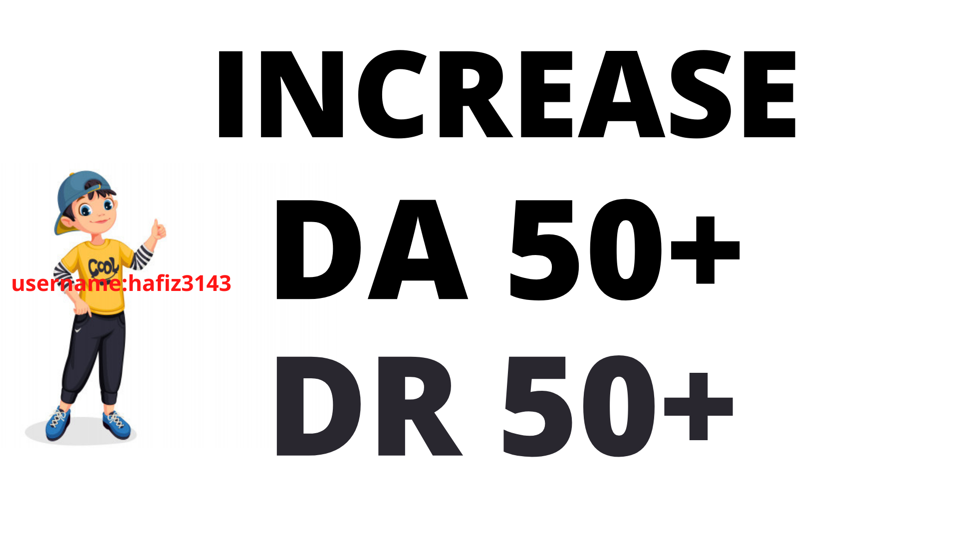 Increase Website AHREFs DR 50 Plus Moz DA 50 Plus