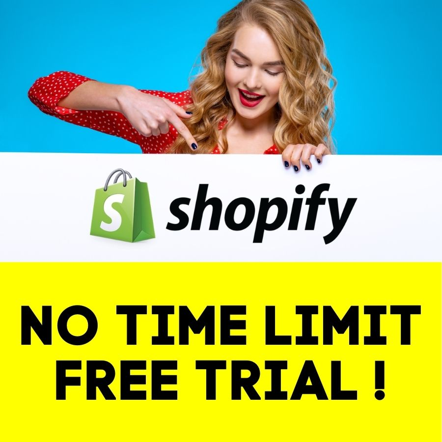 NO TIME LIMIT FREE Trial of Shopify Store