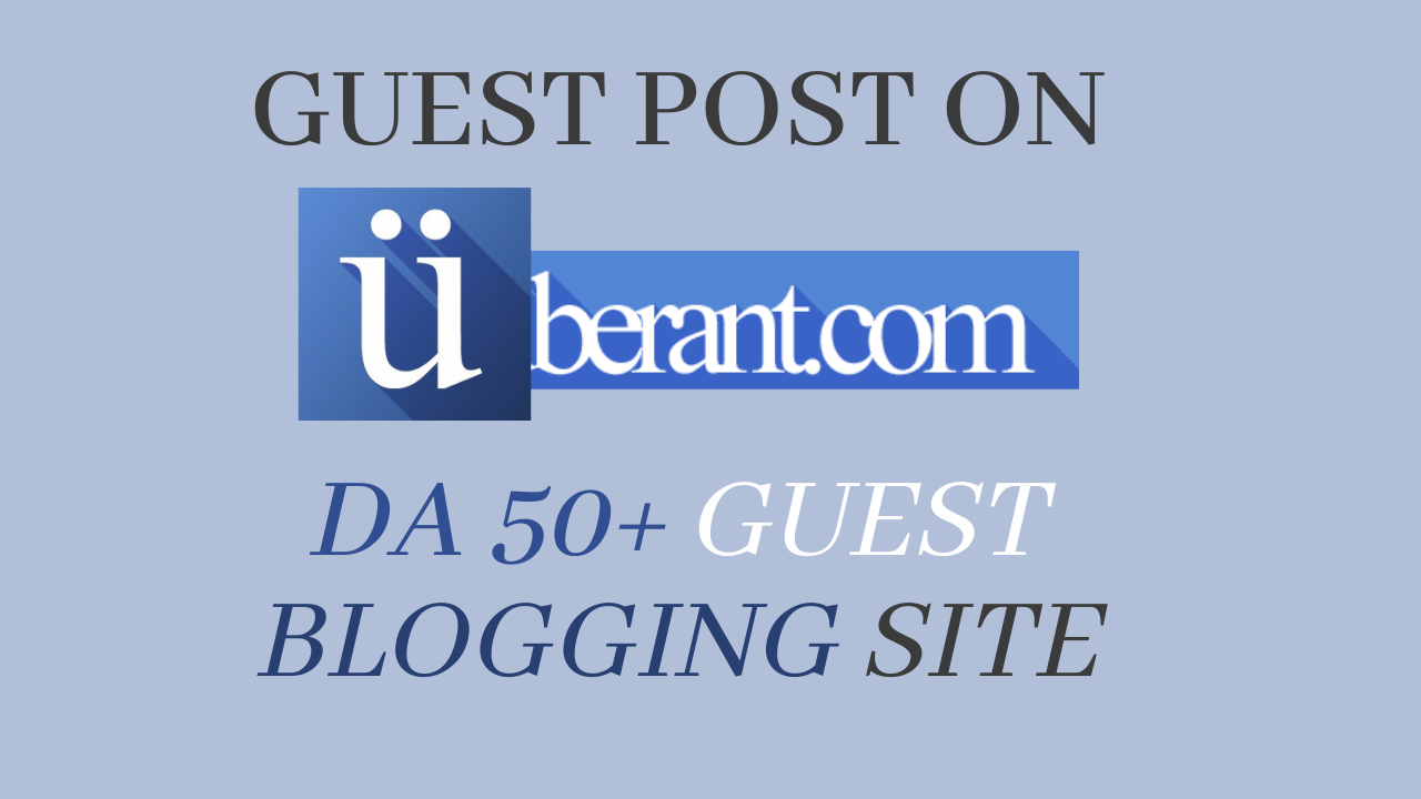 Post DA 50+ Ultimate Guest Post On Powerful Guest Post Site