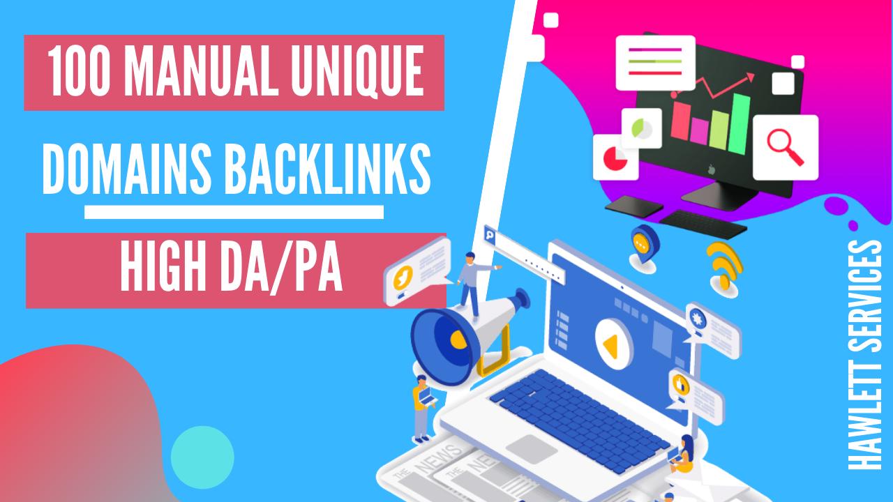 MANUALLY Create 100 UNIQUE DA 100+ SEO Backlinks On HIGH DA PA