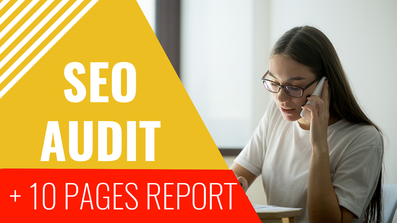 COMPLETE SEO AUDIT REPORT +10 pages on your website