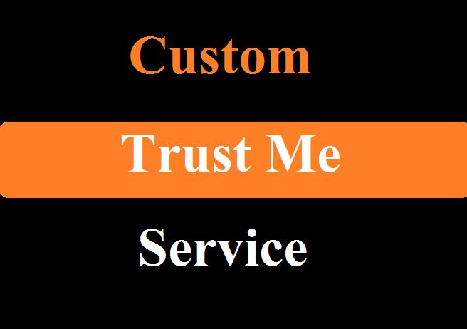 Custom Service For Trusted Me Regular Dear Client
