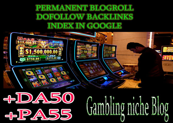Give you backlink da50x10 gambling permanent blogroll