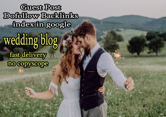 Publish and write Da63+ PA55 wedding niche guest blog post