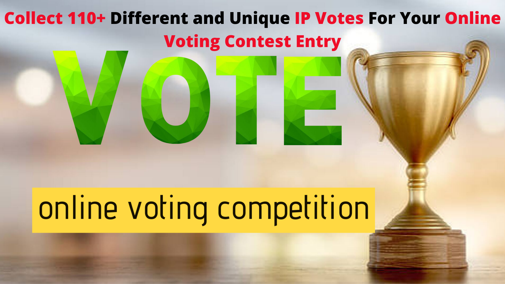 Collect 110+ Different and Unique IP Votes For Your Online Voting Contest Entry