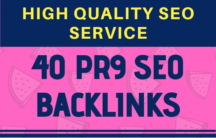 High quality 40 PR9 SEO Backlinks service